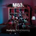 m83_hurry_up_were_dreaming